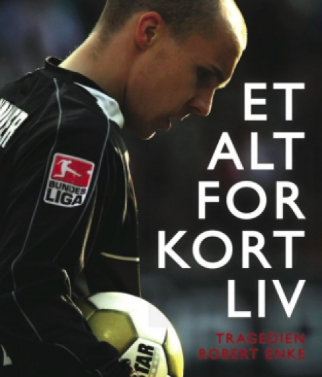 Robert Enke: Et alt for kort liv